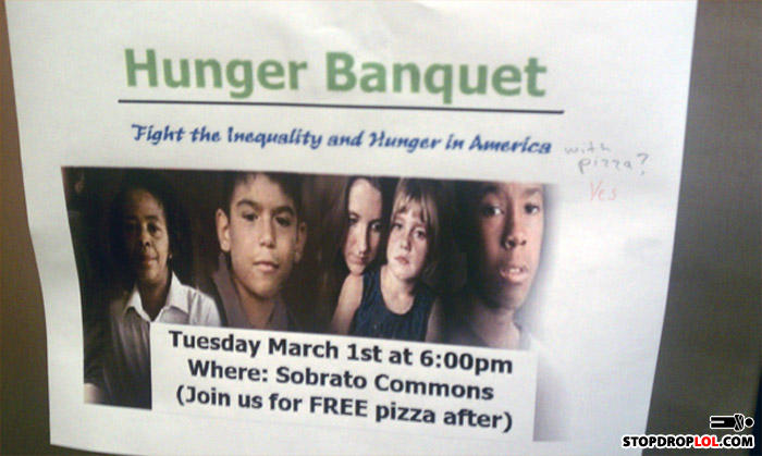 - HUNGER BANQUET: raise money to fight hunger by eat