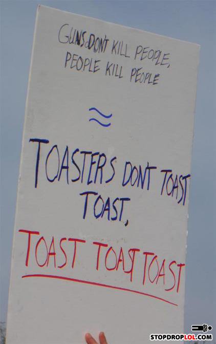 - no, people toast toast in toasters